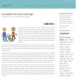 Los padres no son el enemigo