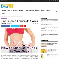 How To Lose 10 Pounds In A Week - SmuGG BuGG