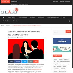Lose the Customer's Confidence and You Lose the Customer