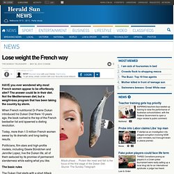 Lose weight the French way | Herald Sun - StumbleUpon