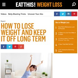 How to Lose Weight and Keep It Off Long Term