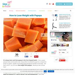 How to Lose Weight with Papaya - Step To Health