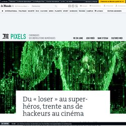 Du «loser» au super-héros, trente ans de hackeurs au cinéma
