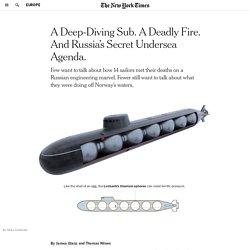 The Deadly Losharik Submarine Fire and Russia's Secret Undersea Agenda