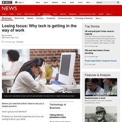 Losing focus: Why tech is getting in the way of work - BBC News