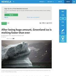 After losing huge amount, Greenland ice is melting faster than ever