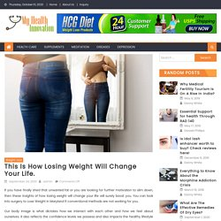 This Is How Losing Weight Will Change Your Life.