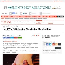 No, I Won't Be Losing Weight for My Wedding