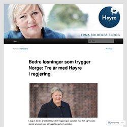 Bedre løsninger som trygger Norge: Tre år med Høyre i regjering