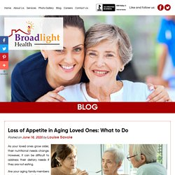 Loss of Appetite in Aging Loved Ones: What to Do