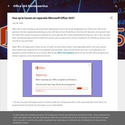 Hoe op te lossen en reparatie Microsoft Office 365?