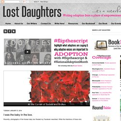 Lost Daughters: I was the baby in the box.