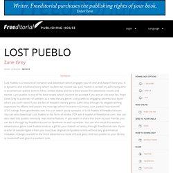 Lost Pueblo: A Novel by Zane Grey