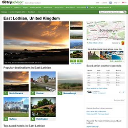 East Lothian Tourism and Holidays: 51 Things to Do in East Lothian