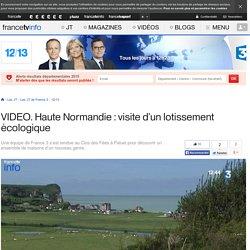 Haute Normandie : visite d'un lotissement écologique