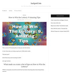 How to Win the Lottery: 9 Amazing Tips (That work in 2019)