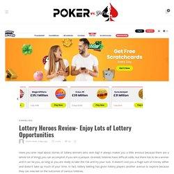Lottery Heroes Review- Enjoy Lots of Lottery Opportunities – Poker Vs Girls