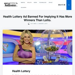 Health Lottery Ad Banned For Implying It Has More Winners Than Lotto.