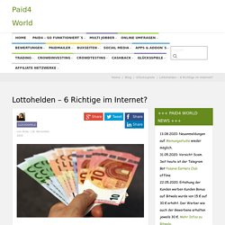 Lottohelden - 6 Richtige im Internet? - Paid4-World.de