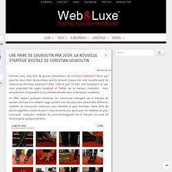 Une paire de Louboutin par jour: la nouvelle stratégie digitale de Christian Louboutin