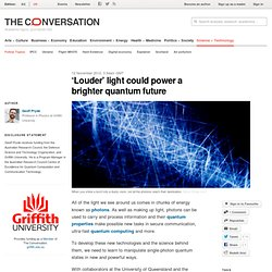 'Louder' light could power a brighter quantum future