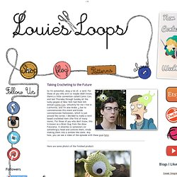Louie's Loops: Taking Crocheting to the Future