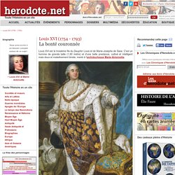 Louis XVI (1754 - 1793) - La bonté couronnée - Herodote.net