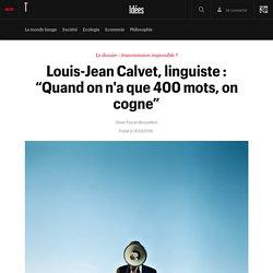 """Louis-Jean Calvet, linguiste : """"Quand on n'a que 400 mots, on cogne"""" - Idées"""