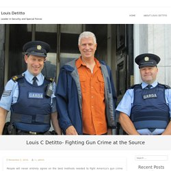 Louis C Detitto- Fighting Gun Crime at the Source