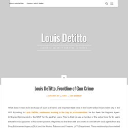 Louis DeTitto, Frontline of Gun Crime