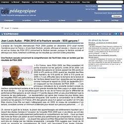 Jean Louis Auduc : PISA 2012 et la fracture sexuée : SOS garçons !