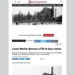 Louis Motte-Bossut a filé le bon coton