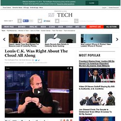 Louis C.K. Was Right About The Cloud All Along