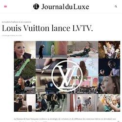 Louis Vuitton lance une chaine LVTV