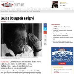 Louise Bourgeois a régné