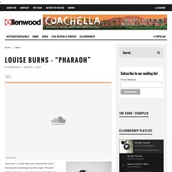 "Louise Burns - ""Pharaoh"" » Ellenwood-EP"