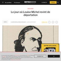Le jour où Louise Michel revint de déportation