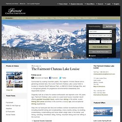 Lake Louise Hotels: Luxury Lake Louise Resort Hotel at Fairmont