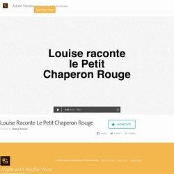 Louise Raconte Le Petit Chaperon Rouge