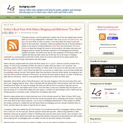 "Today's Real-Time Web Makes Blogging and RSS Seem ""Too"