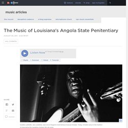 The Music of Louisiana's Angola State Penitentiary