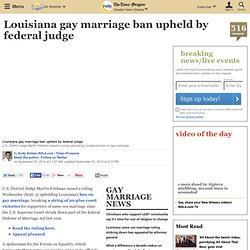 Louisiana gay marriage ban upheld by federal judge