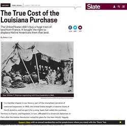 Louisiana Purchase was used to cover theft of Indigenous People's land