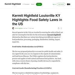 Kermit Highfield Louisville KY Highlights Food Safety Laws in the US