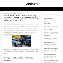 Louisville Car Accident Attorney, Lawyer – What to do Immediately After a Car Accident