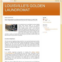 LOUISVILLE'S GOLDEN LAUNDROMAT: Coin Operated Laundromat Service for Ease up the Life