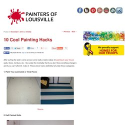 10 Cool Painting Hacks - Painters of LouisvillePainters of Louisville