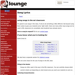 ESL Lounge: Songs for English Teaching. Free song lyrics.
