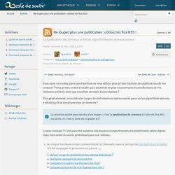 Ne loupez plus une publication : utilisez les flux RSS!