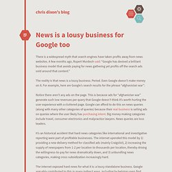 News is a lousy business for Google too cdixon.org – chris dixon